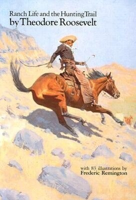 Ranch Life and the Hunting Trail als Taschenbuch