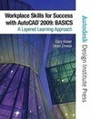 Workplace Skills for Success with AutoCAD 2009: Basics Value Package (Includes 180-Day AutoCAD Student Learning License)