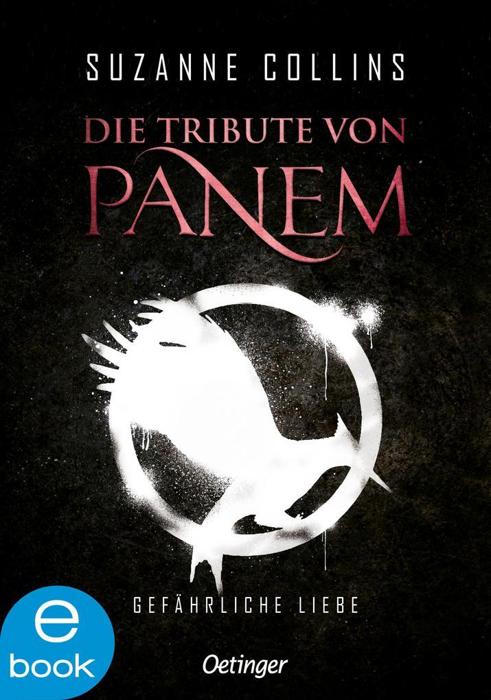 Die Tribute von Panem 2. Gefährliche Liebe als eBook epub