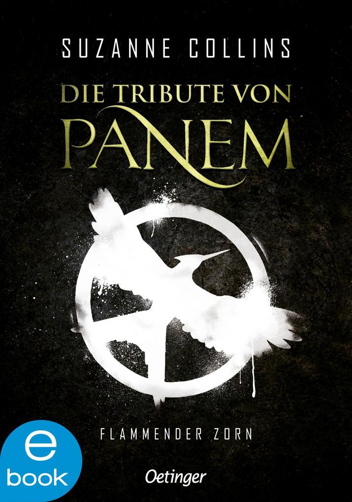 Die Tribute von Panem 3. Flammender Zorn als eBook epub