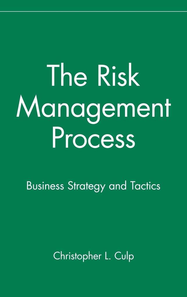 The Risk Management Process: Business Strategy and Tactics als Buch (gebunden)