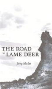 The Road to Lame Deer als Buch (gebunden)