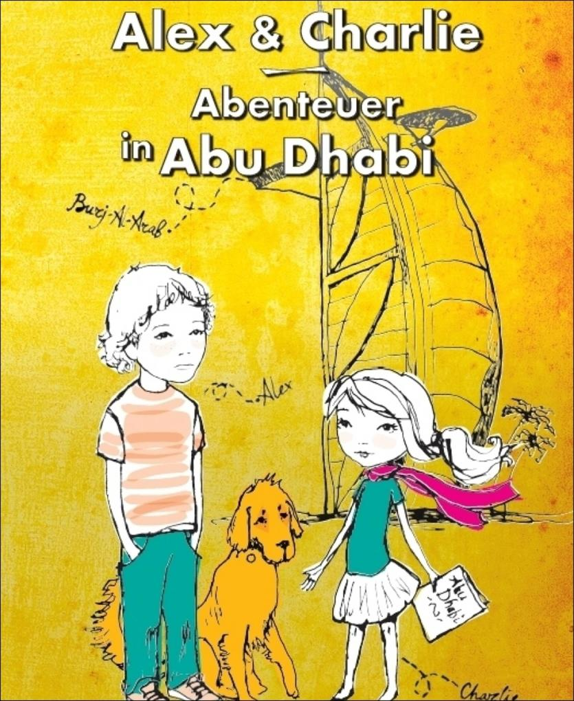 Alex und Charlie - Abenteuer in Abu Dhabi als eBook epub