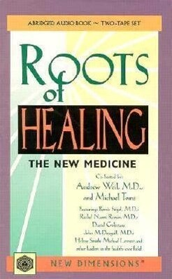 Roots of Healing: The New Medicine als Hörbuch Kassette