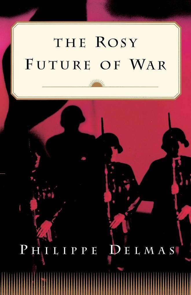 The Rosy Future of War als Taschenbuch