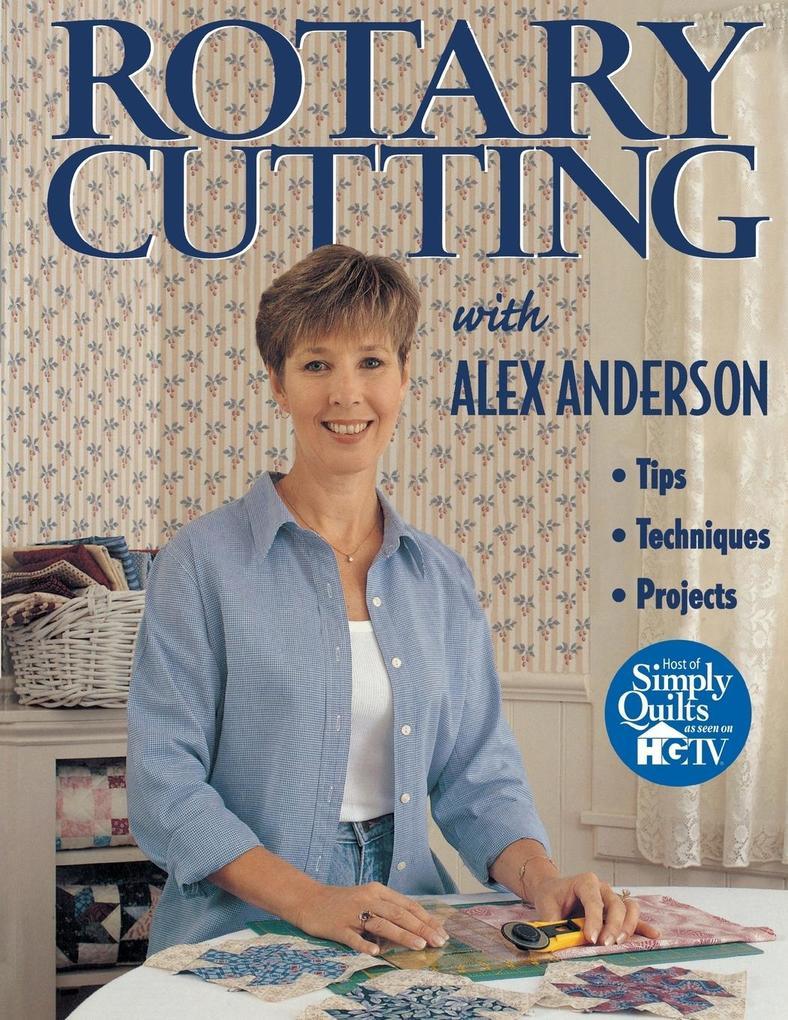 Rotary Cutting with Alex Anderson - Print on Demand Edition als Taschenbuch