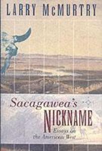 Sacagawea'S Nickname: Essays on the American West als Buch (gebunden)