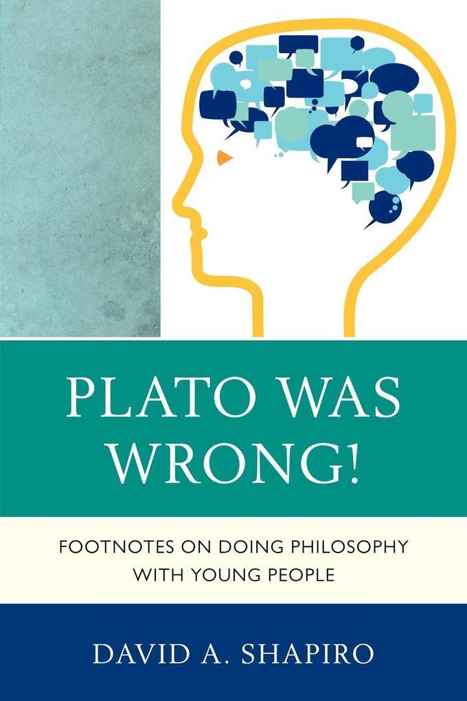 Plato Was Wrong! als Taschenbuch