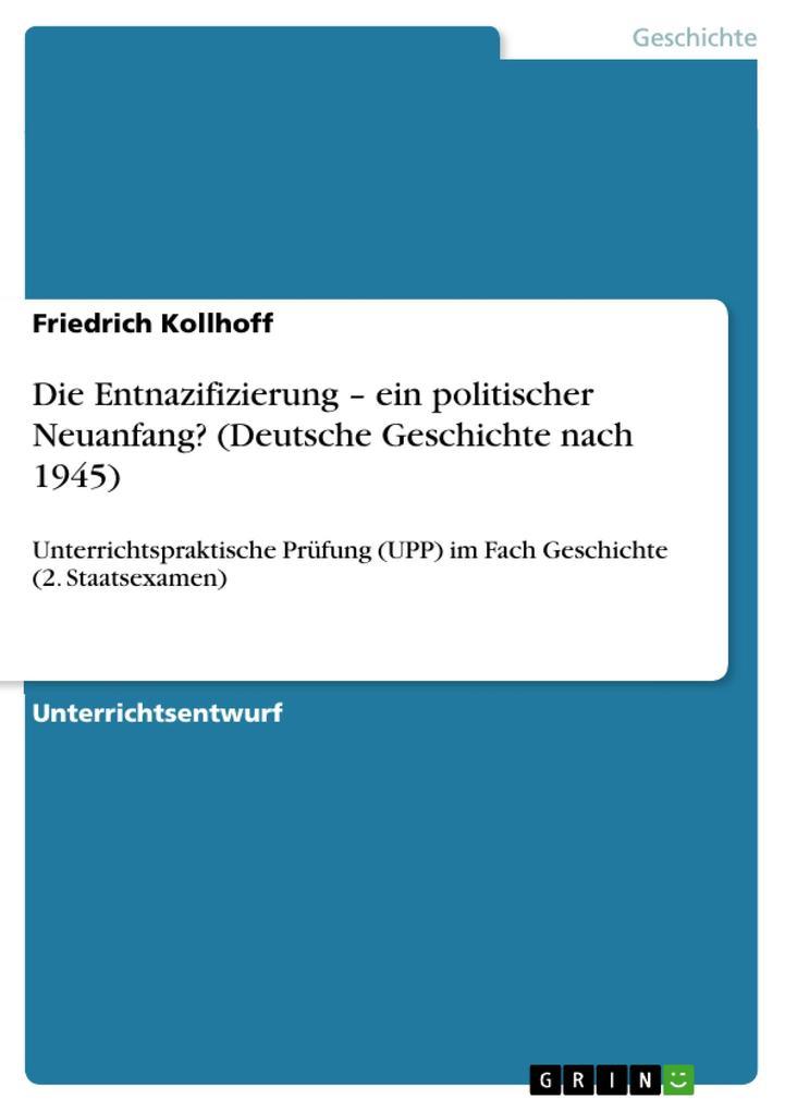 Die Entnazifizierung - ein politischer Neuanfang? (Deutsche Geschichte nach 1945) als Buch (geheftet)