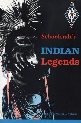 Schoolcraft's Indian Legends als Taschenbuch