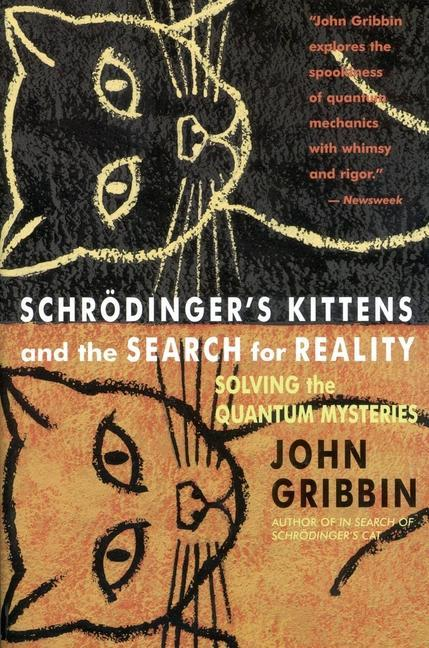 Schrodinger's Kittens and the Search for Reality: Solving the Quantum Mysteries Tag: Author of in Search of Schrod. Cat als Taschenbuch