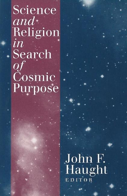 Haught, J: Science and Religion in Search of Cosmic Purpose als Taschenbuch
