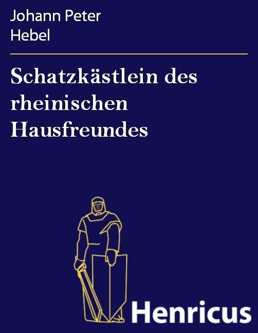 Schatzkästlein des rheinischen Hausfreundes als eBook epub