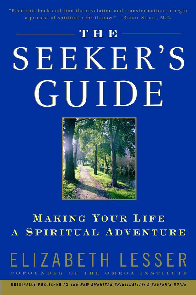 The Seeker's Guide: Making Your Life a Spiritual Adventure als Taschenbuch