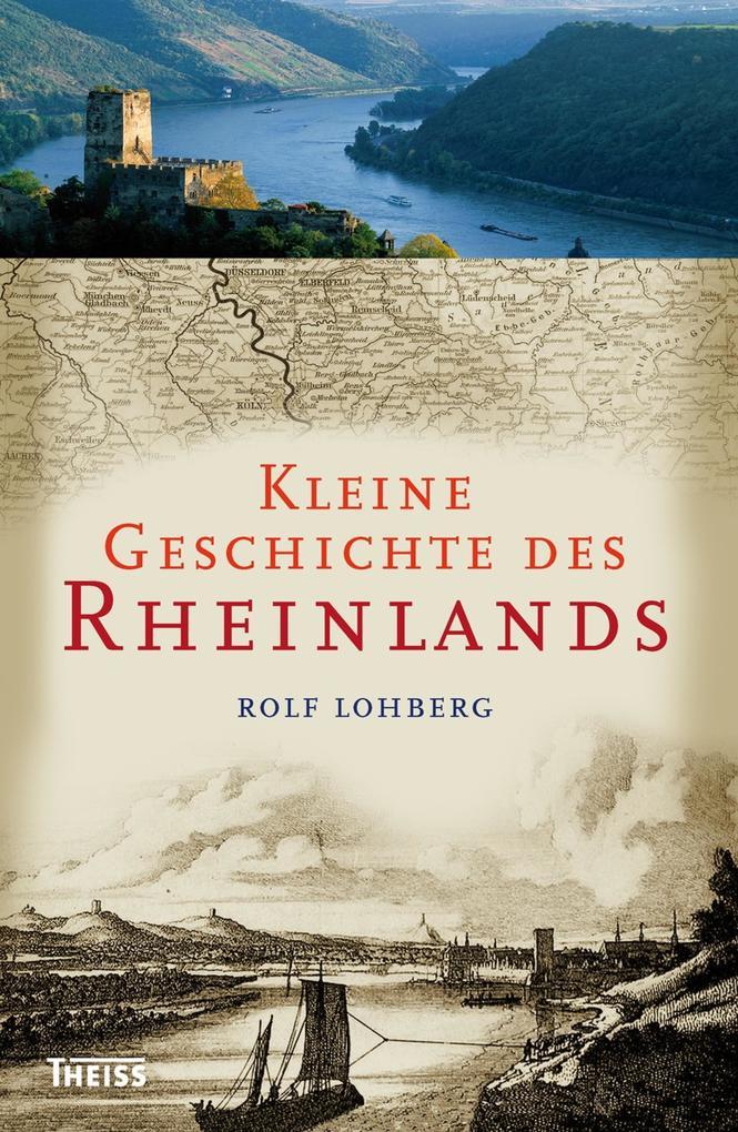 Kleine Geschichte des Rheinlands als eBook epub