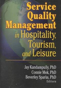 Service Quality Management in Hospitality, Tourism, and Leisure als Buch (gebunden)