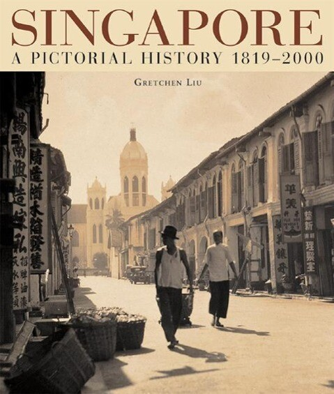 Singapore a Pictorial History als Buch