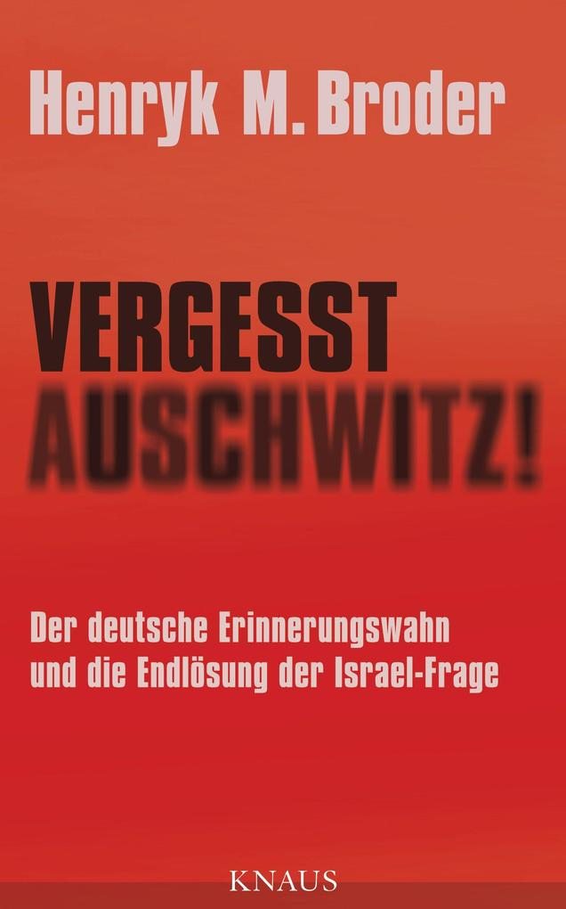 Vergesst Auschwitz! als eBook