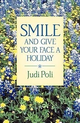 Smile and Give Your Face A Holiday als Taschenbuch