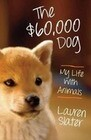 The Sixty-Thousand Dollar Dog: My Life with Animals