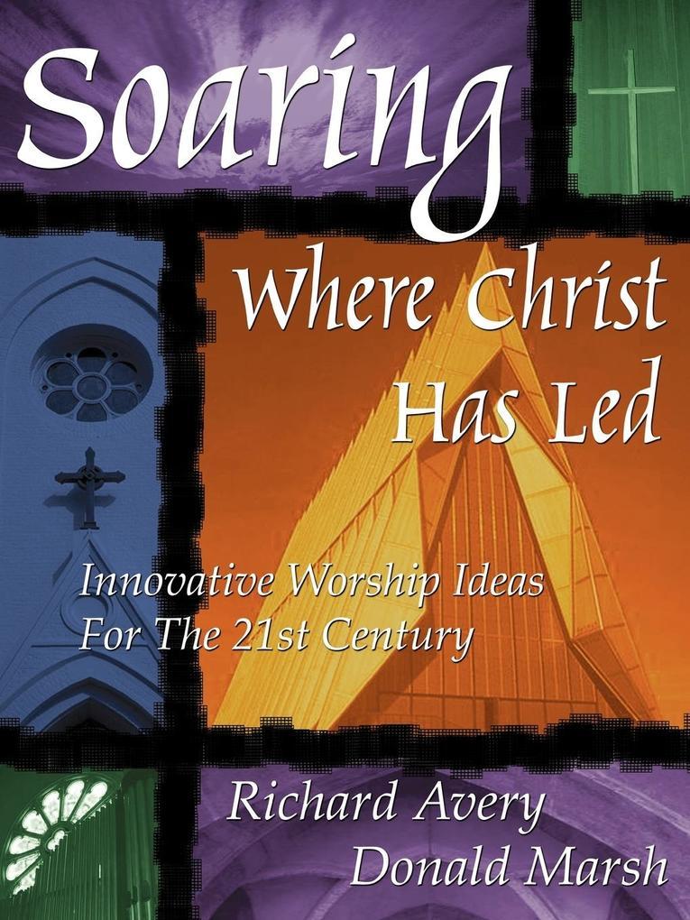 SOARING WHERE CHRIST HAS LED als Taschenbuch