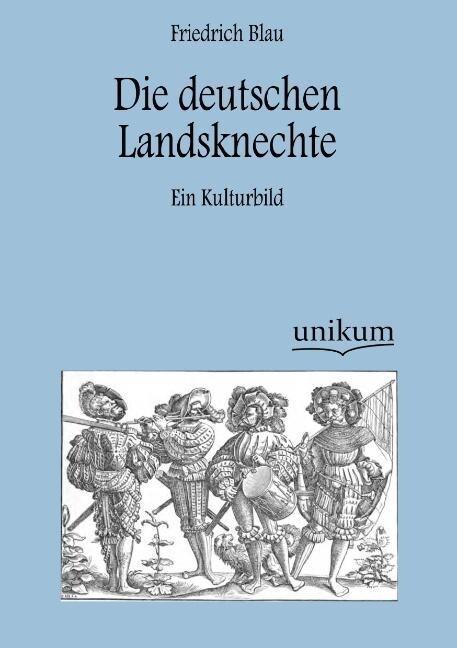 Die deutschen Landsknechte