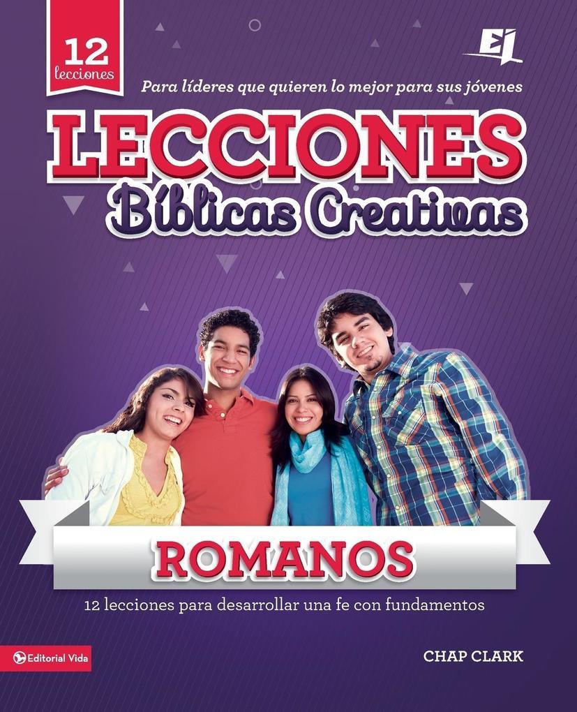 Lecciones Biblicas Creativas Para Jovenes Sobre Romanos als Taschenbuch