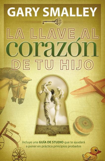La Llave Al Corazon de Tu Hijo als Taschenbuch