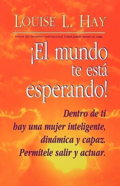 El Mundo Te Esta Esperando = Empowering Women = Empowering Women als Taschenbuch
