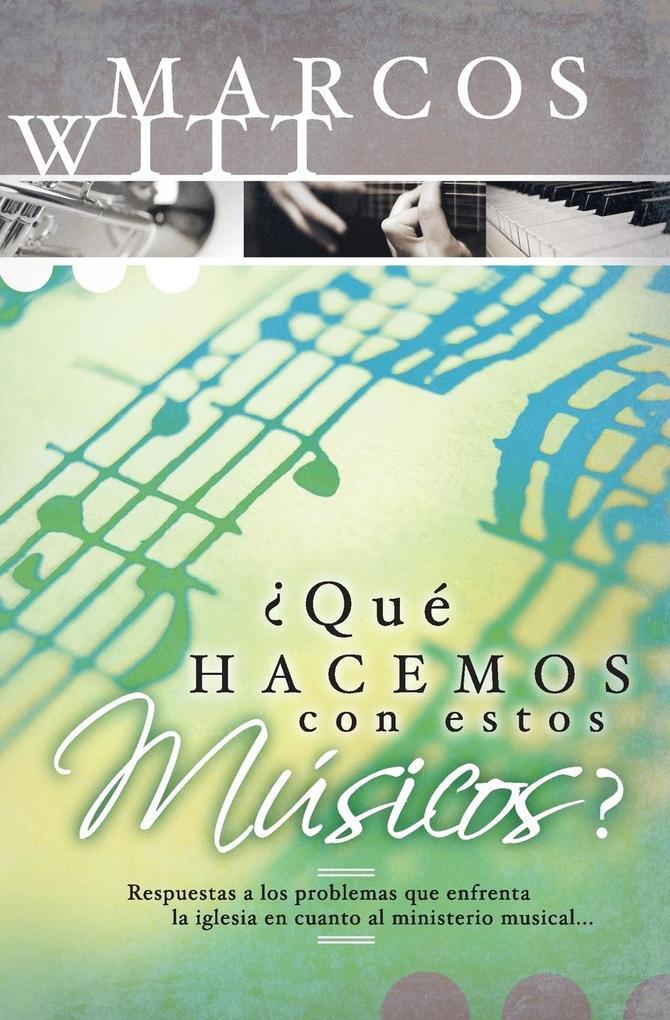 Que Hacemos Con Estos Musicos? als Taschenbuch