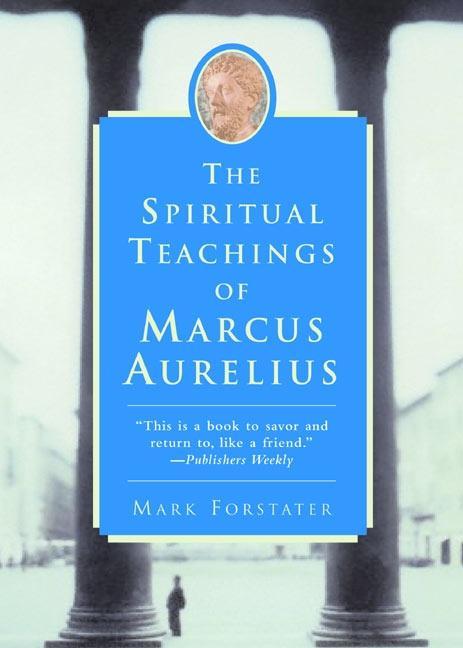 The Spiritual Teachings of Marcus Aurelius als Taschenbuch