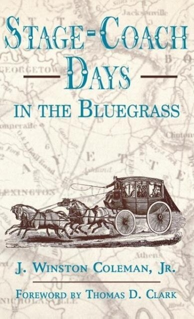 Stage-Coach Days in the Bluegrass als Buch