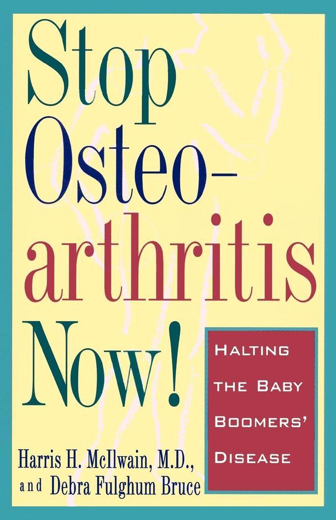 Stop Osteoarthritis Now! als Taschenbuch