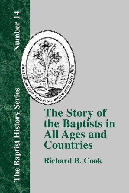 The Story of the Baptists in All Ages and Countries als Taschenbuch