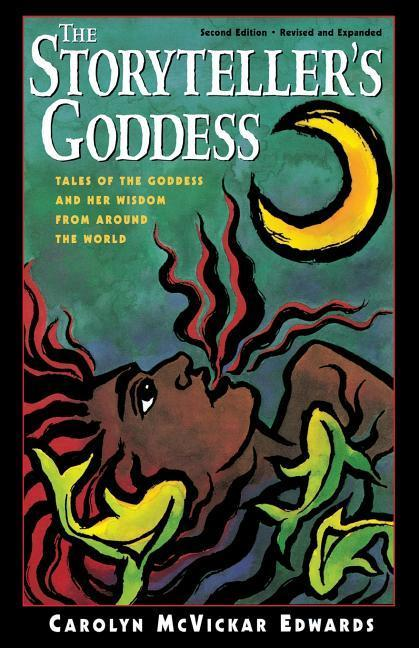 The Storyteller's Goddess: Tales of the Goddess and Her Wisdom from Around the World als Taschenbuch