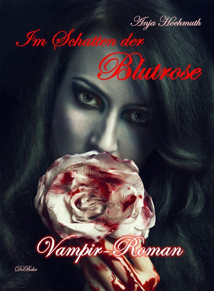 Im Schatten der Blutrose - Vampir-Roman als Buch