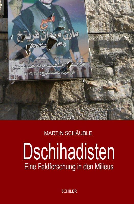Dschihadisten - Feldforschung in den Milieus als eBook epub