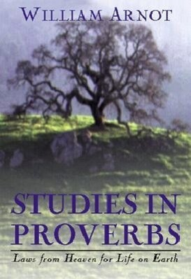 Studies in Proverbs: Laws from Heaven for Life on Earth als Taschenbuch