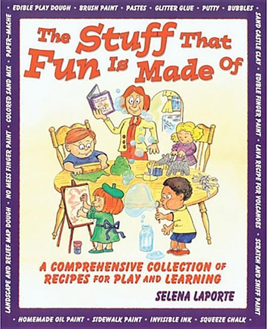 The Stuff That Fun is Made of: A Comprehensive Collection of Recipes for Play and Learning als Taschenbuch
