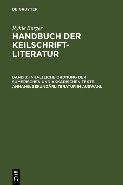 Borger, Rykle: Handbuch der Keilschriftliteratur - Inhaltliche Ordnung der sumerischen und akkadischen Texte. Anhang als eBook