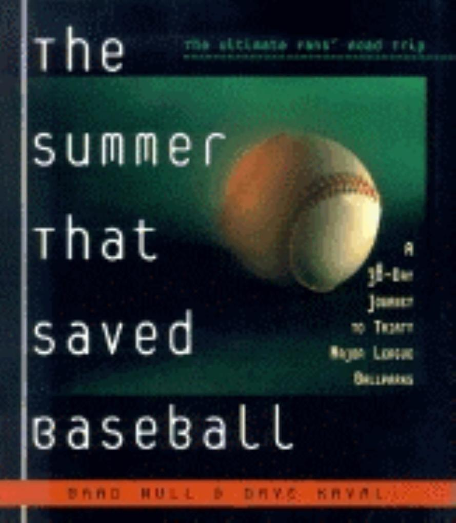 The Summer That Saved Baseball: A 38-Day Journey to Thirty Major League Ballparks als Taschenbuch