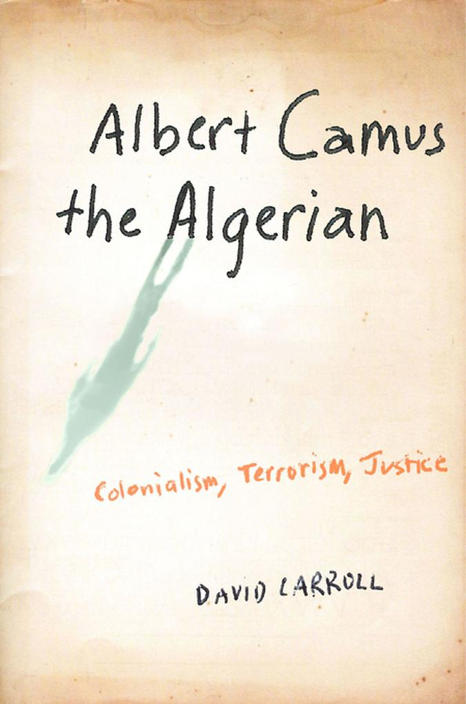 Albert Camus the Algerian als eBook epub
