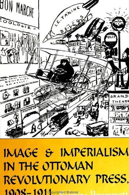 Image and Imperialism in the Ottoman Revolutionary Press, 1908-1911 als Buch (gebunden)