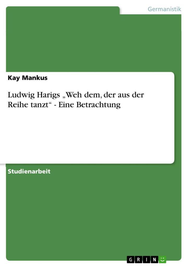 """Ludwig Harigs """"Weh dem, der aus der Reihe tanzt"""" - Eine Betrachtung als eBook epub"""