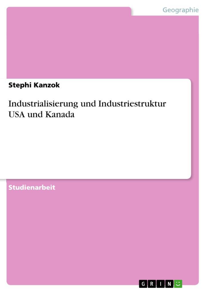 Industrialisierung und Industriestruktur USA und Kanada als eBook pdf