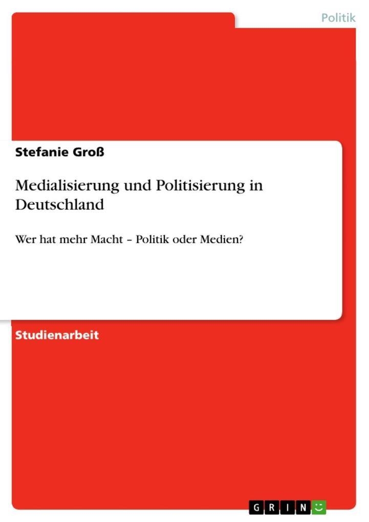 Medialisierung und Politisierung in Deutschland als eBook epub