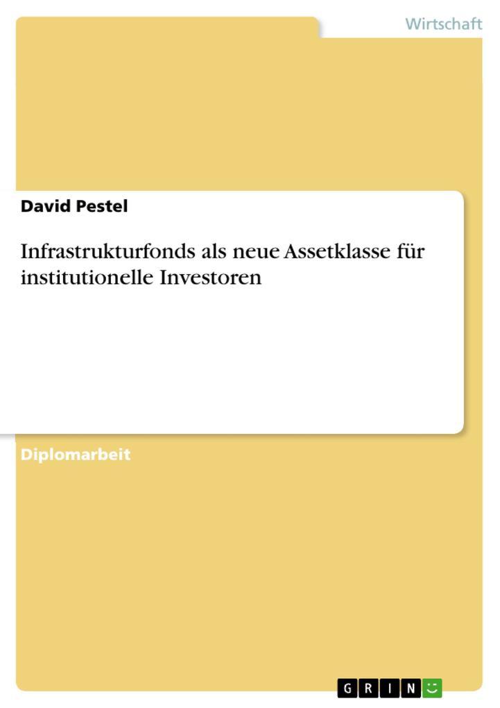 Infrastrukturfonds als neue Assetklasse für institutionelle Investoren als eBook pdf