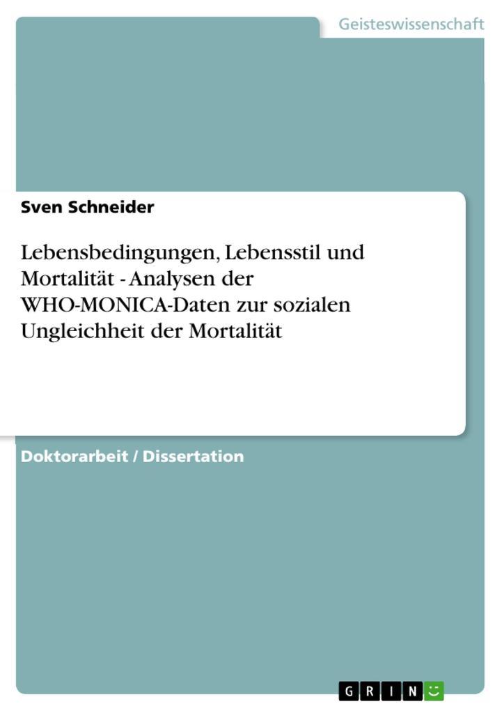 Lebensbedingungen, Lebensstil und Mortalität - Analysen der WHO-MONICA-Daten zur sozialen Ungleichheit der Mortalität als eBook pdf