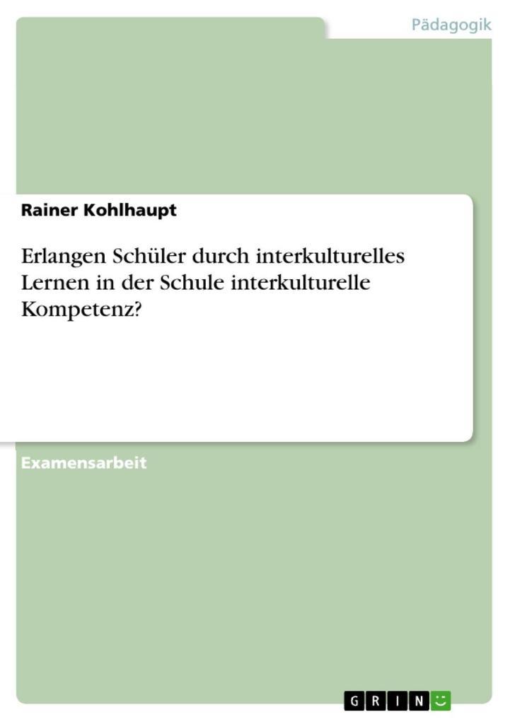 Erlangen Schüler durch interkulturelles Lernen in der Schule interkulturelle Kompetenz? als eBook epub