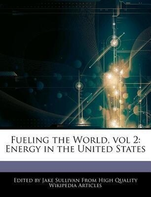 Fueling the World, Vol 2: Energy in the United States als Taschenbuch